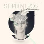 Stephen Frost, Le Meilleur de vos morceaux